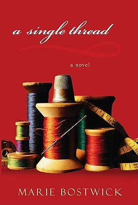 A Single Thread By Bostwick, Marie