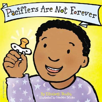 Pacifiers Are Not Forever By Verdick, Elizabeth/ Heinlen, Marieka (ILT)